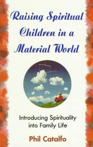 Raising Spiritual Children in a Material World
