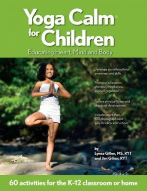 Yoga Calm for Children : Educating Heart, Mind, and Body