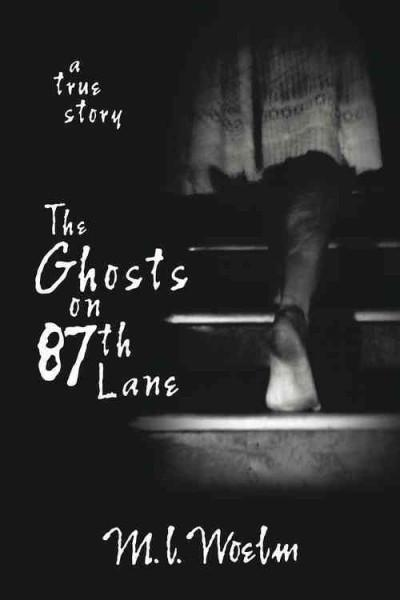 Ghosts on 87th Lane