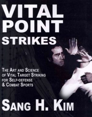 Vital Point Strikes : The Art and Science of Vital Target Striking for Self-defense and Combat Sports