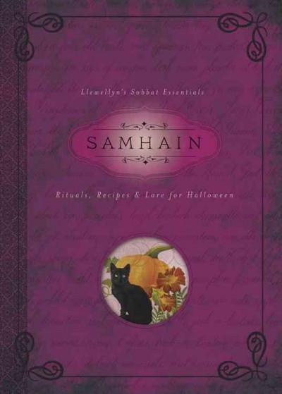 Samhain : Rituals, Recipes & Lore for Halloween