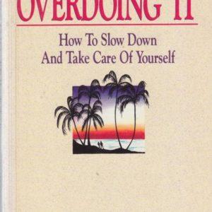 Overdoing It