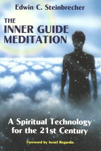 Inner Guide Meditation : A Spiritual Technology for the 21st Century