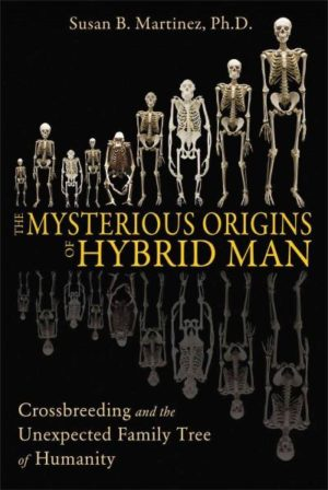 Mysterious Origins of Hybrid Man : Crossbreeding and the Unexpected Family Tree of Humanity