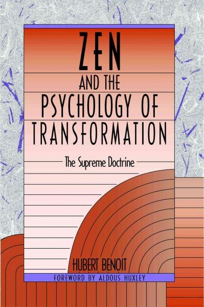 Zen and the Psychology of Transformation : The Supreme Doctrine