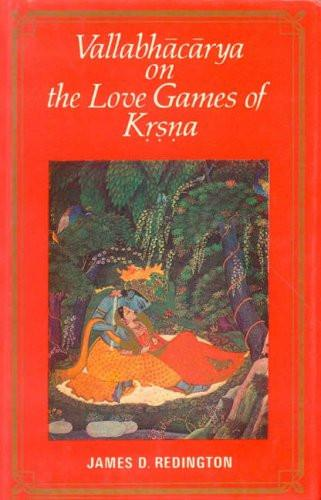 Vallabhacarya on the Love Games of Krsna