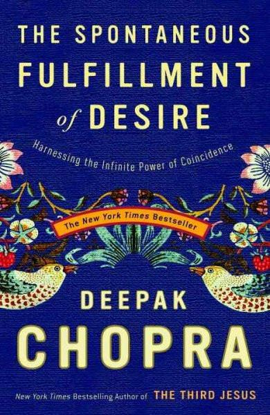 Spontaneous Fulfillment of Desire : Harnessing the Infinite Power of Coincidence