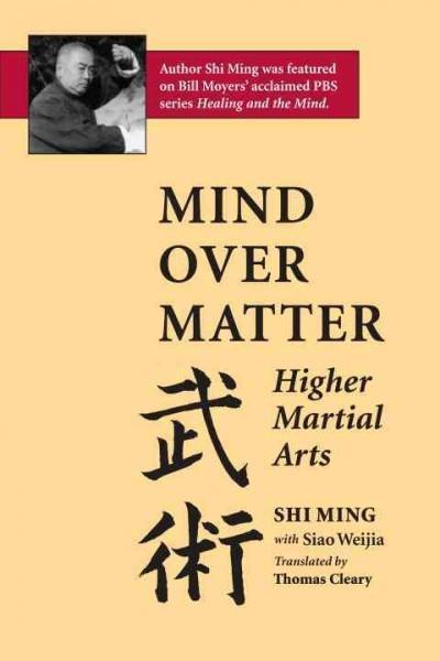 Mind over Matter : Higher Martial Arts