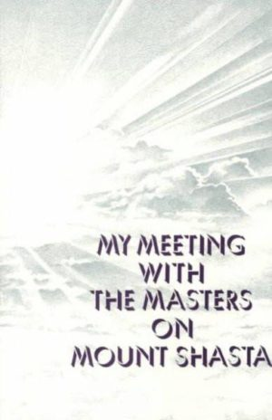 My Meeting With the Masters on Mount Shasta