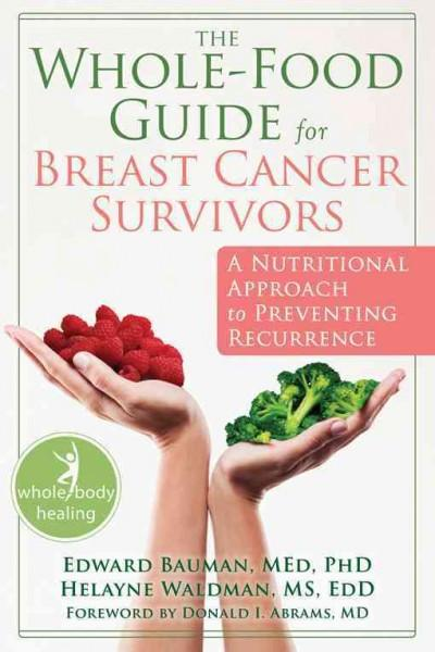 Whole-Food Guide for Breast Cancer Survivors