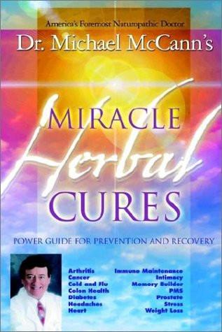 Miracle Herbal Cures : Power Guide for Prevention and Recovery