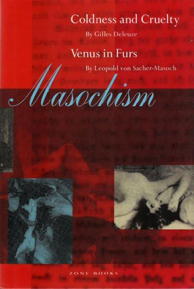 Masochism : Coldness and Cruelty