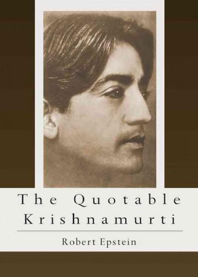 Quotable Krishnamurti