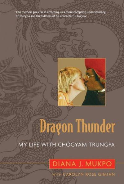 Dragon Thunder : My Life With Chogyam Trungpa