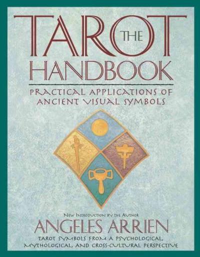 Tarot Handbook : Practical Applications of Ancient Visual Symbols