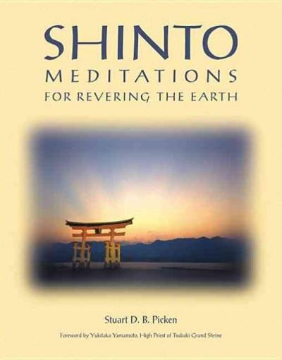 Shinto : Meditations for Revering the Earth