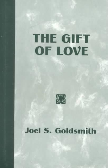 Gift of Love : The Spiritual Nature and Meaning of Love