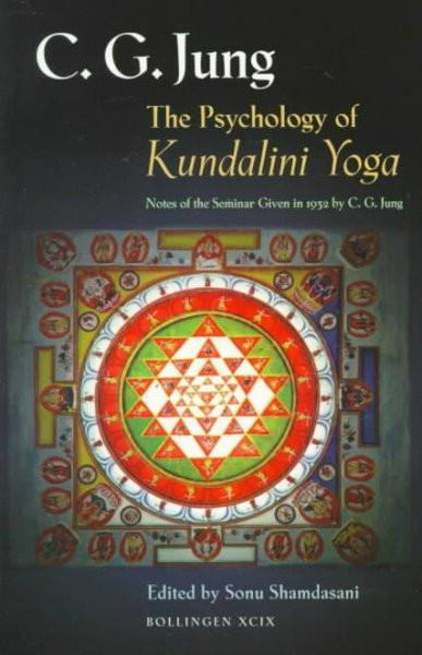 Psychology of Kundalini Yoga : Notes of Seminar Given in 1932 by C.G. Jung