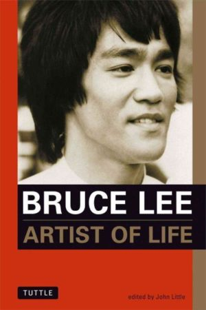Bruce Lee : Artist of Life