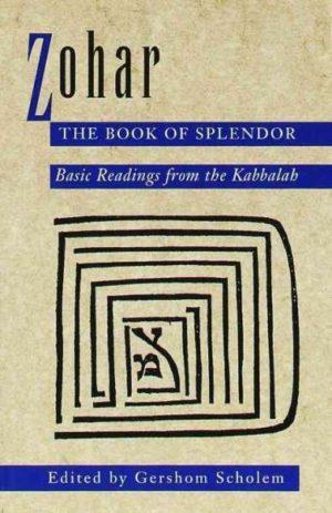 Zohar : The Book of Splendor : Basic Readings from the Kabbalah