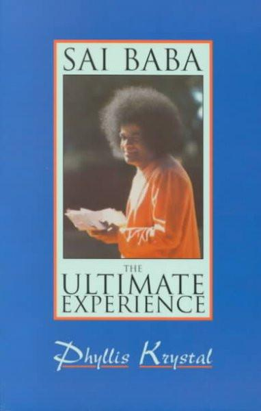 Sai Baba : The Ultimate Experience