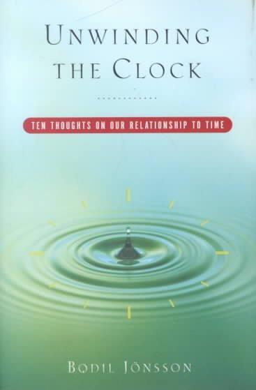 Unwinding the Clock