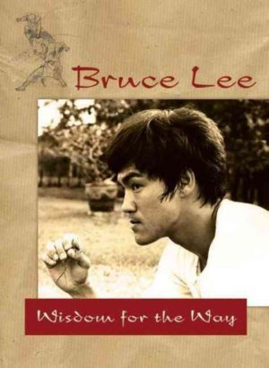 Bruce Lee : Wisdom for the Way
