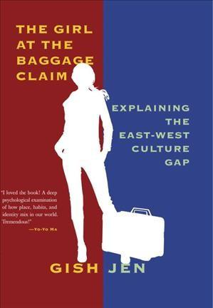 Girl at the Baggage Claim : Explaining the East-West Culture Gap