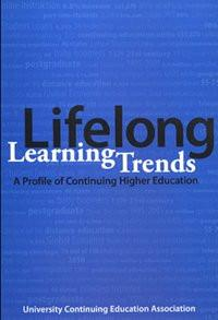 Lifelong Learning Trends a Profile of Continuing Higher Education