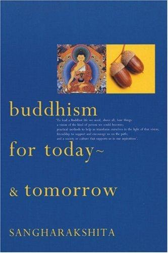 Buddhism for Today - And Tomorrow