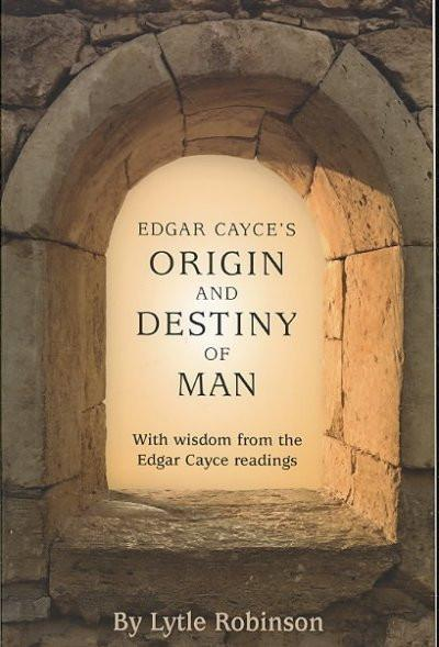 Edgar Cayce's Origin and Destiny of the Soul
