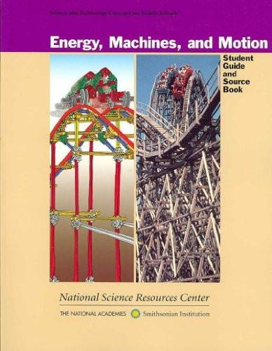 Energy Machines And Motion Student Guide And Source Book
