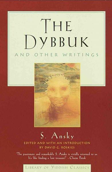 Dybbuk and Other Writings