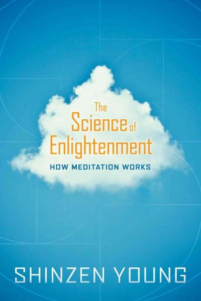 Science of Enlightenment : How Meditation Works