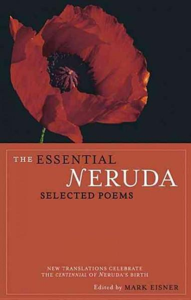 Essential Neruda : Selected Poems
