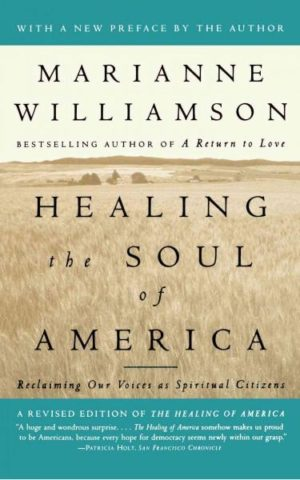 Healing the Soul of America : Reclaiming Our Voices As Spiritual Citizens