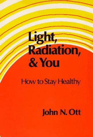Light, Radiation, and You How to Stay Healthy