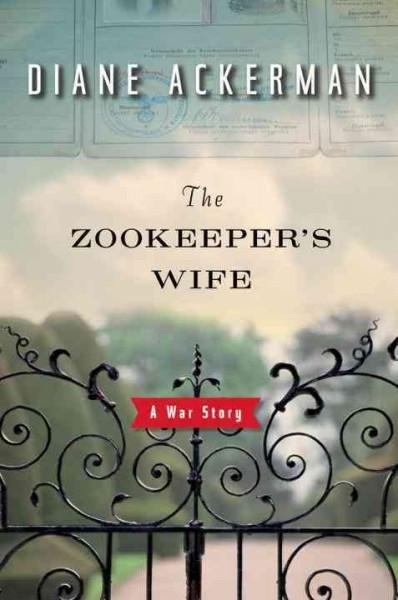 Zookeeper's Wife : A War Story