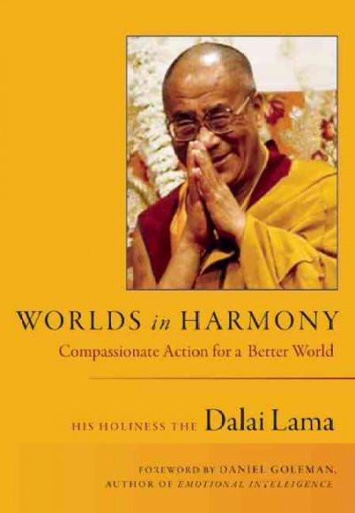 Worlds in Harmony : Compassionate Action for a Better World