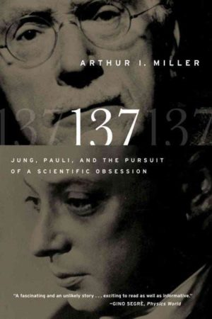 137 : Jung, Pauli, and the Pursuit of a Scientific Obsession