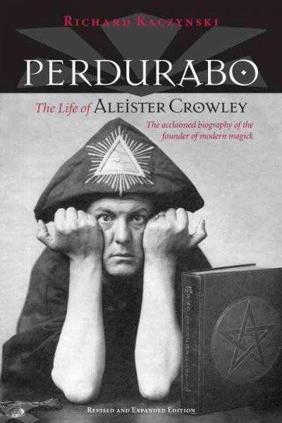 Perdurabo : The Life of Aleister Crowley