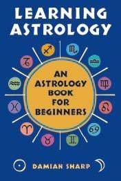 Learning Astrology : An Astrology Book For Beginners