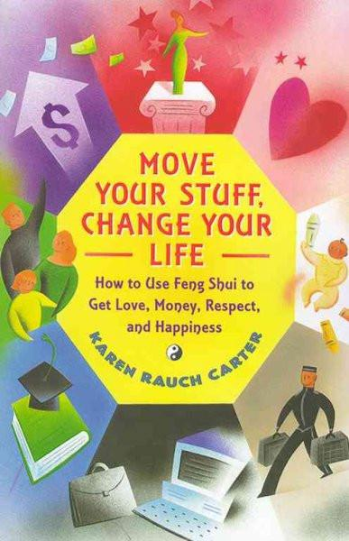 Move Your Stuff, Change Your Life book cover