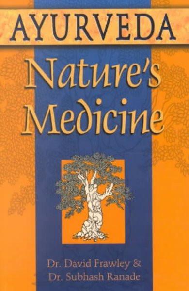 Ayurveda, Nature's Medicine