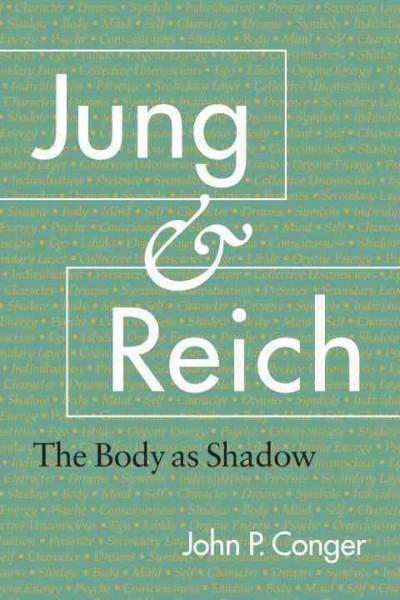 Jung & Reich : The Body As Shadow