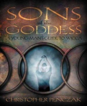 Sons Of The Goddess : A Young Man's Guide To Wicca