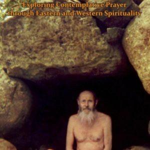 Prayer : Exploring Contemplative Prayer Through Eastern and Western Spirituality