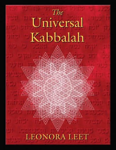 Universal Kabbalah : Deciphering the Cosmic Code in the Sacred Geometry of the Sabbath Star Diagram