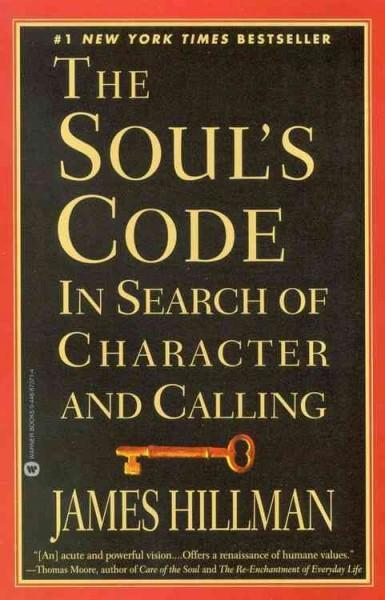 Soul's Code : In Search of Character and Calling