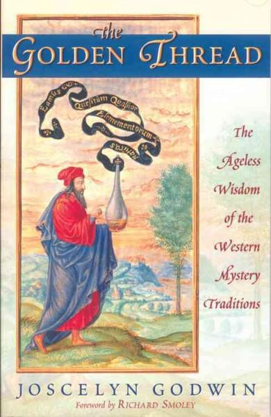 Golden Thread : The Ageless Wisdom of the Western Mystery Traditions